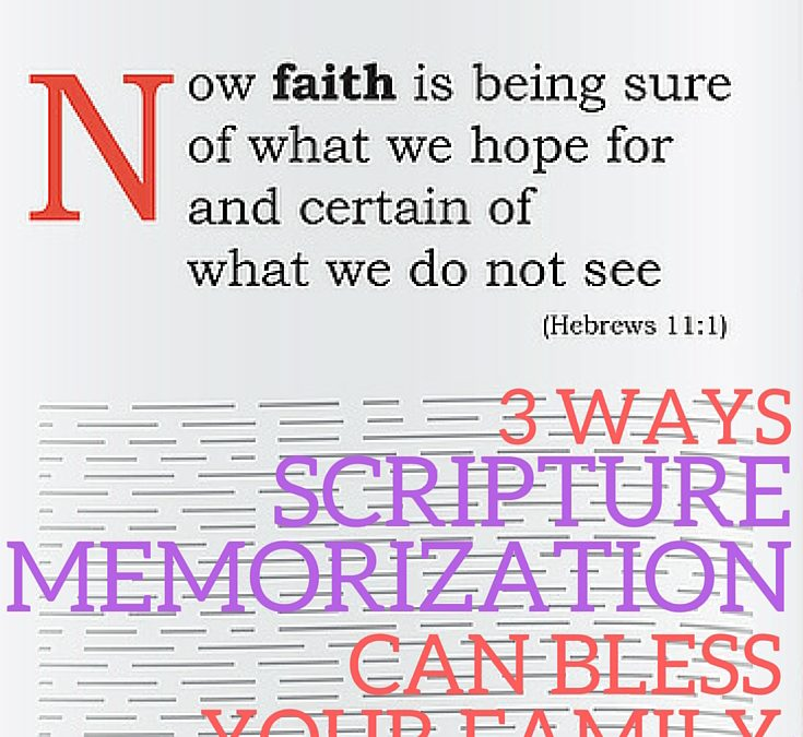 3 Ways Scripture Memorization Can Bless Your Family