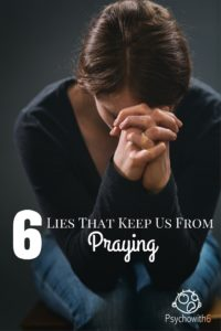 6 Lies That Keep Us From Praying & the Truth That Will Get Us Into Our War Rooms