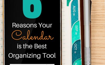 6 Reasons Your Calendar is the Best Organizing Tool #30DaysOrganize