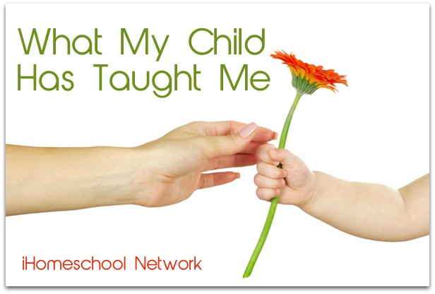 What my child has taught me. Homeschooling.