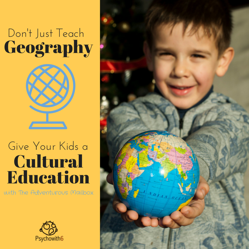 Don't Just Teach Geography: Give Your Kids a Cultural Education with Adventurous Mailbox.