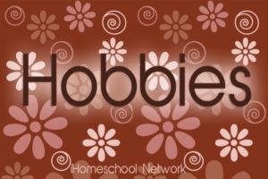 Homeschool Family Hobbies