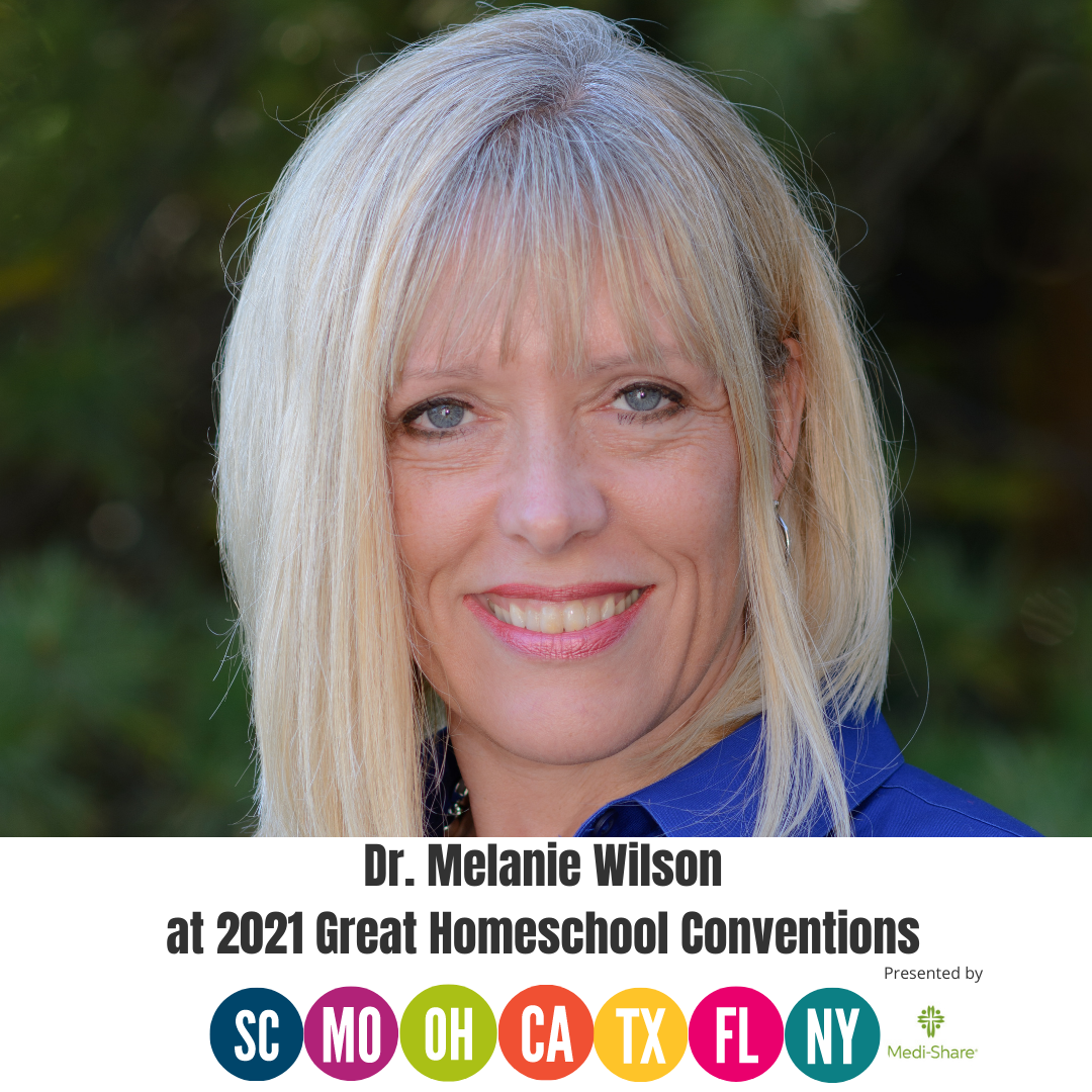Great Homeschool Conventions Dr. Melanie Wilson