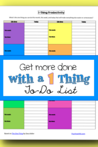Get more done with the 1 Thing To-Do List free printable