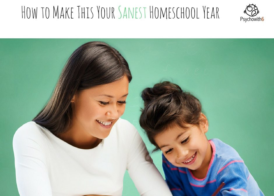 How to Have Your Sanest Homeschool Year