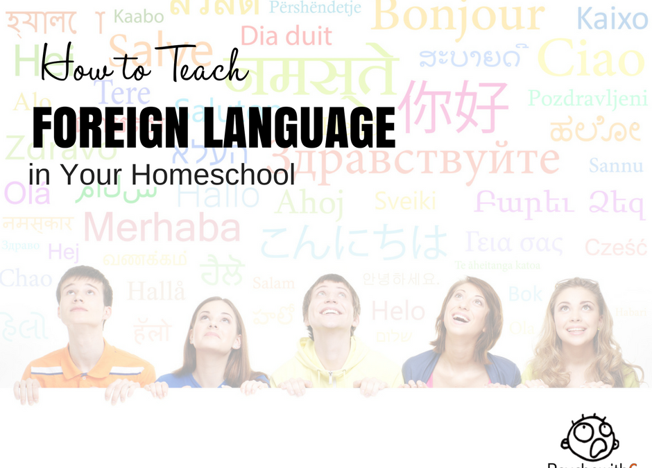 How to Teach Foreign Language in Your Homeschool