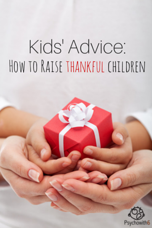 Kids' Advice for How to Raise Thankful Children. Their answers may surprise you!