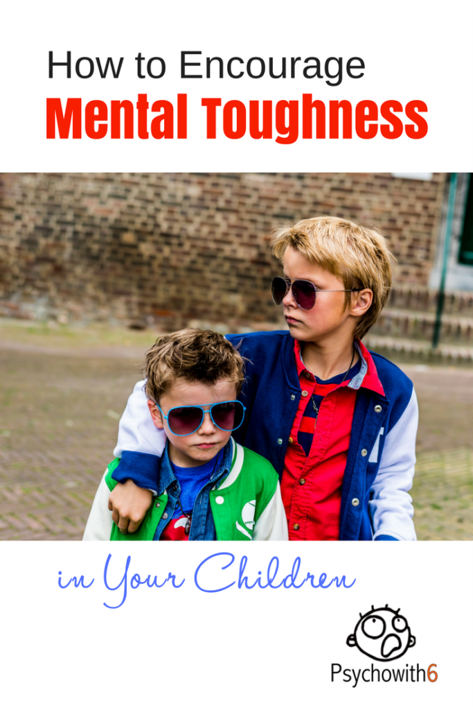 How can we encourage mental toughness in our children? #christianparenting