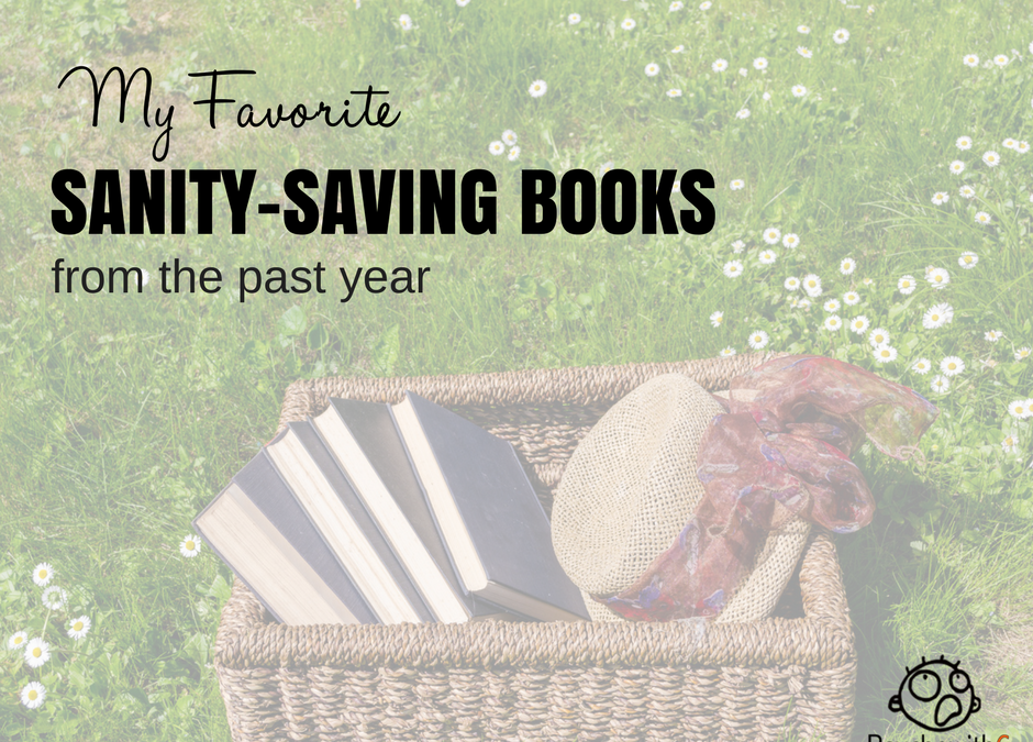 My Favorite Sanity Saving Books from the Last Year