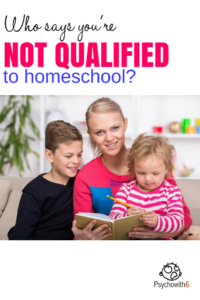 Who says you're not qualified to homeschool? #homeschooling #inspiration