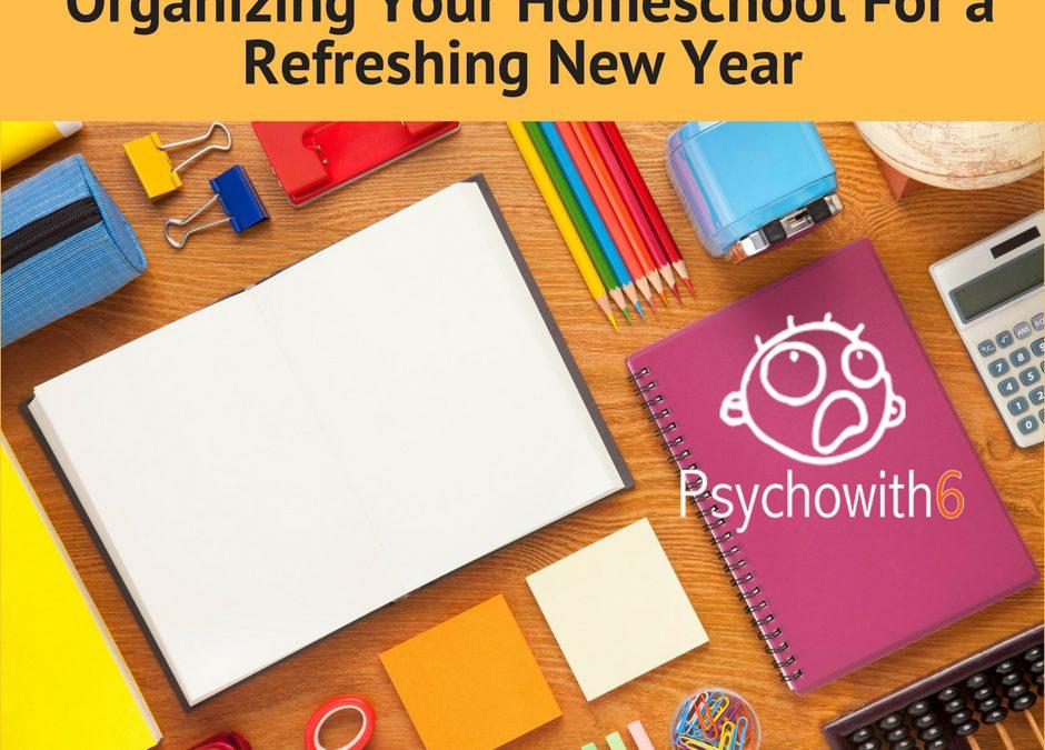Homeschool Refreshment Through Organization