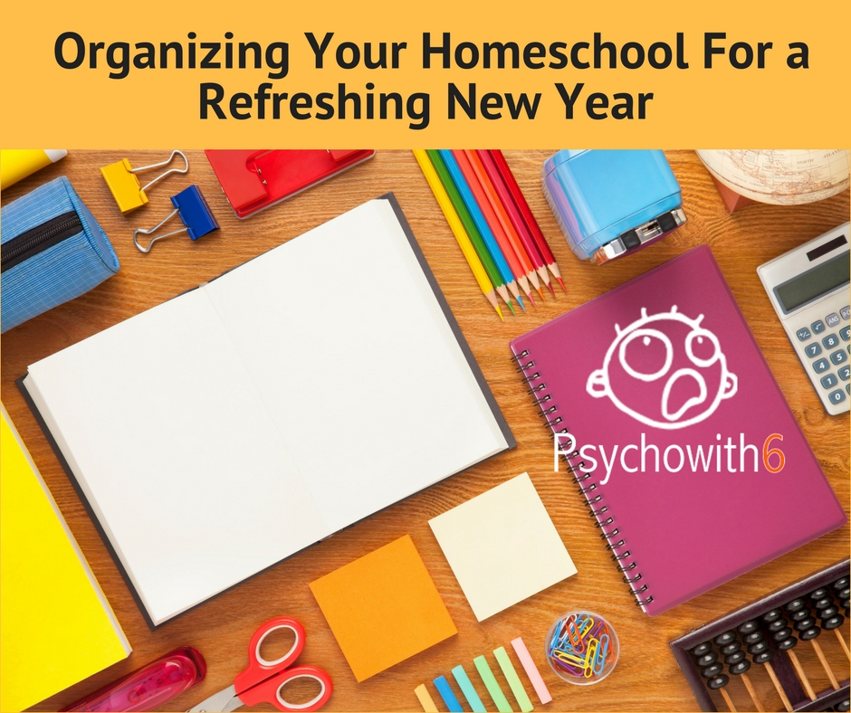Organizing Your Homeschool for a Refreshing New Year