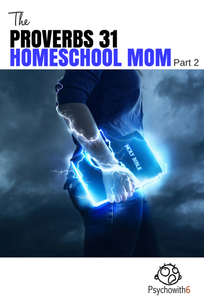 How to be a Proverbs 31 Homeschool Mom, Part 2 #homeschool #biblestudy