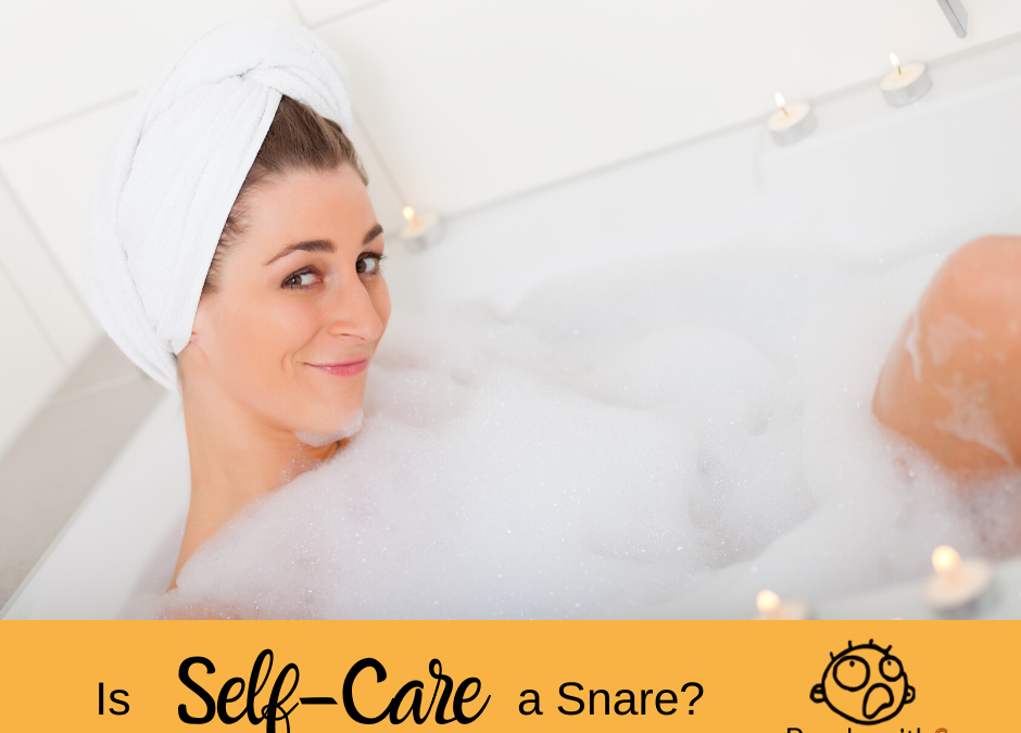 Is Self-Care a Snare?