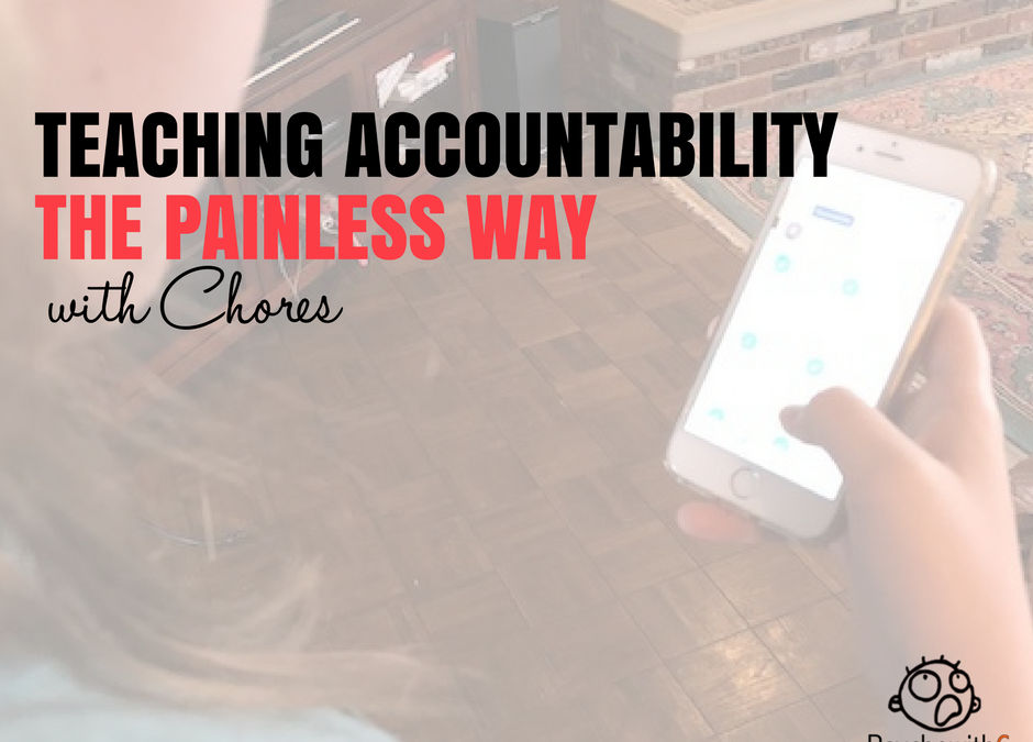 Teaching Accountability the Painless Way with Chores