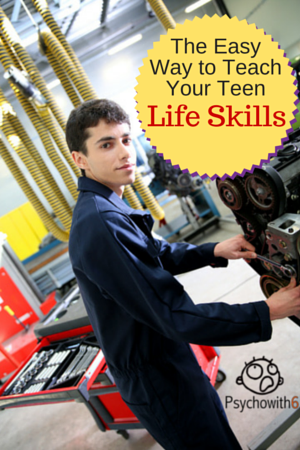 The Easy Way to Teach Your Teen Life Skills