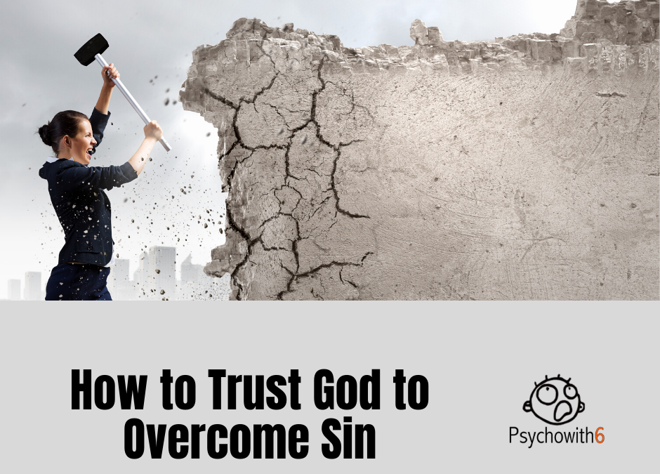 How to Trust God to Overcome Sin