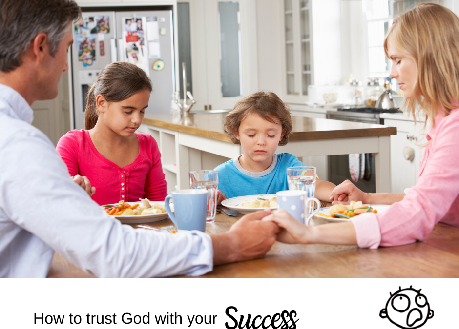 How to Trust God with Your Success