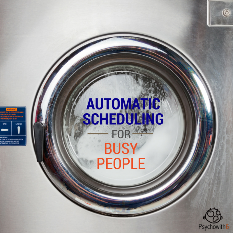 Automatic Scheduling for Busy People - Psychowith6