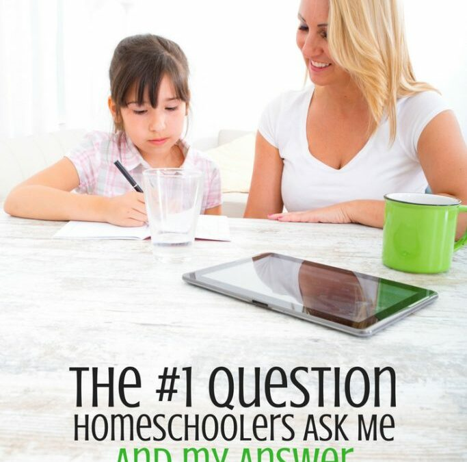 The #1 Question I'm Asked by Homeschoolers and My Answer