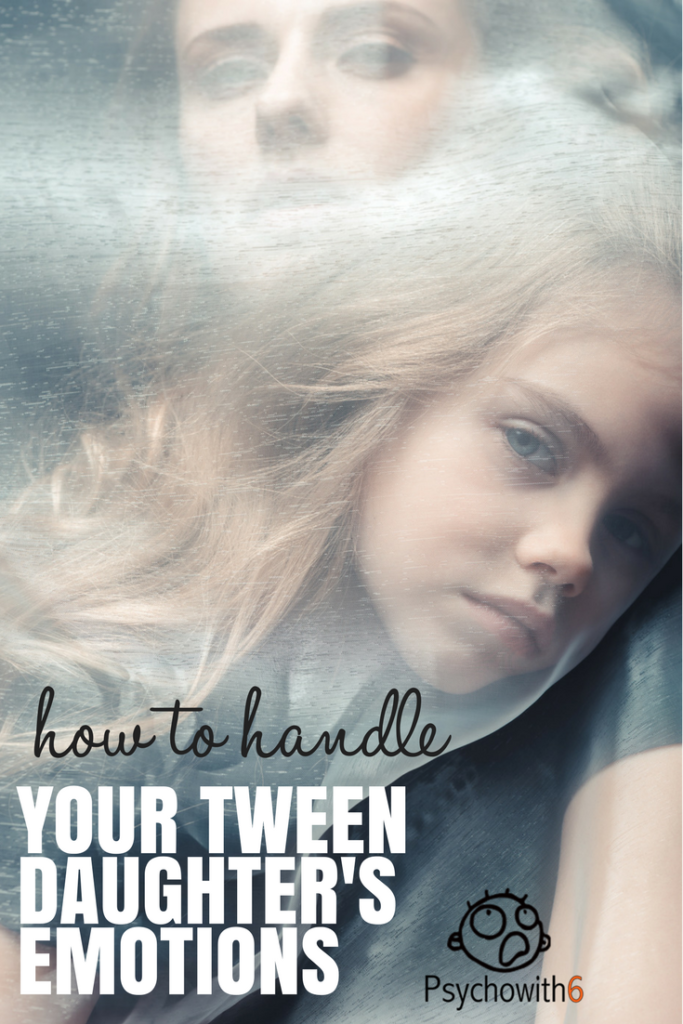 How to Handle Your Tween Daughter's Emotions