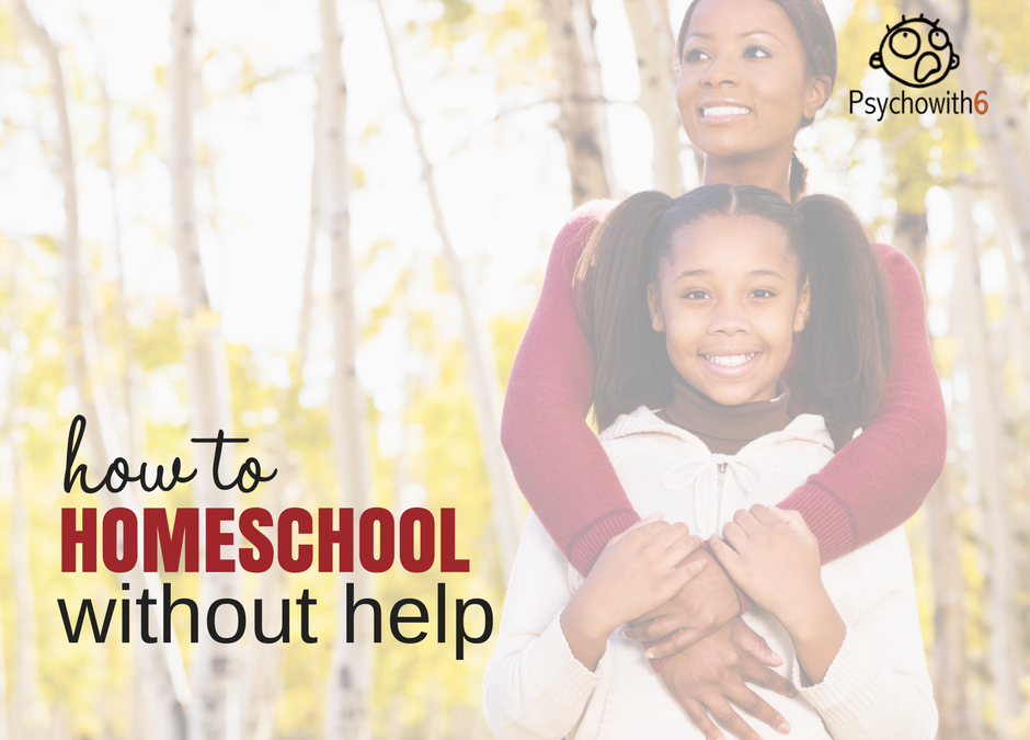 How to Homeschool Without Help: Tips for Single and Married Moms