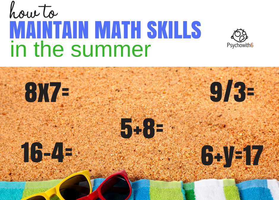 How to Maintain Math Skills in the Summer