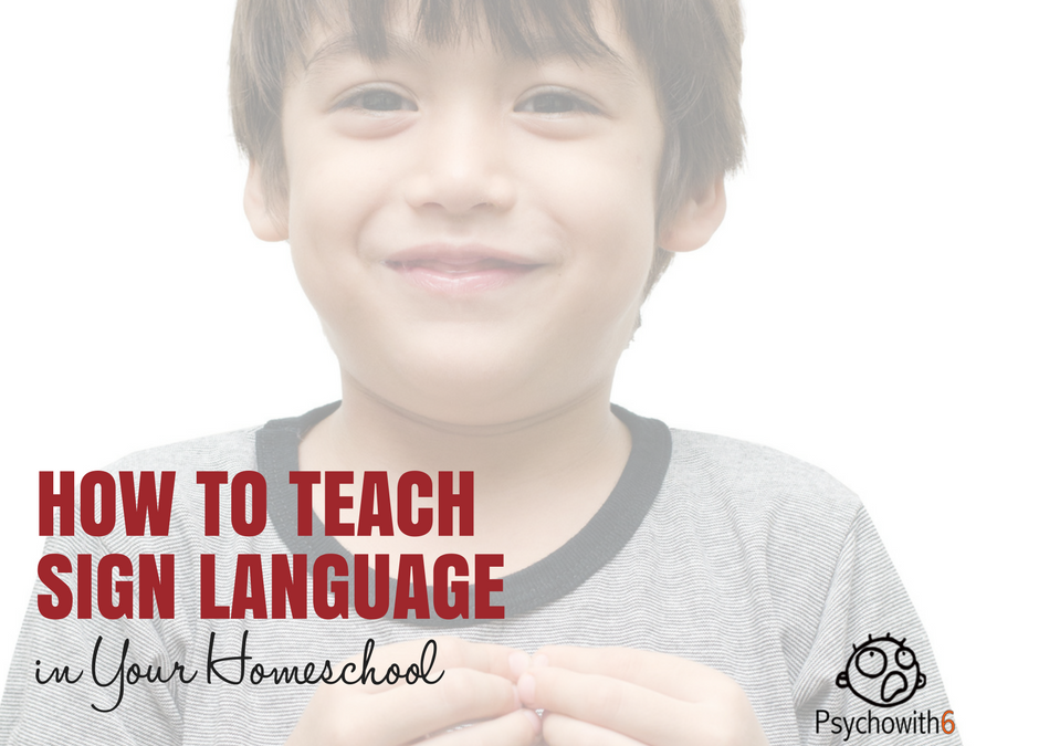 How to Teach Sign Language in Your Homeschool