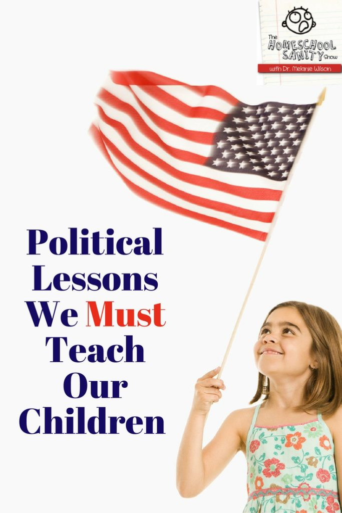 Political Lessons Homeschoolers Must Teach Their Children